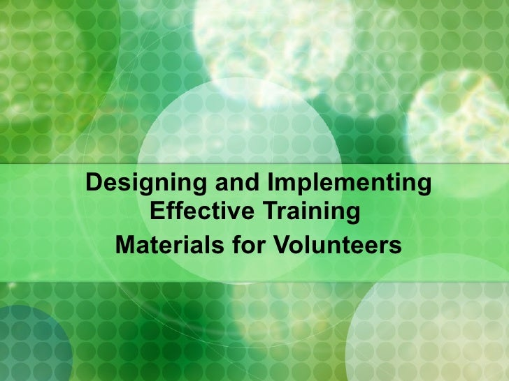Designing and Implementing Effective Training  Materials for Volunteers