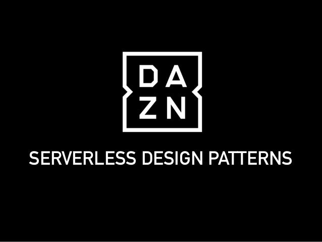 SERVERLESS DESIGN PATTERNS