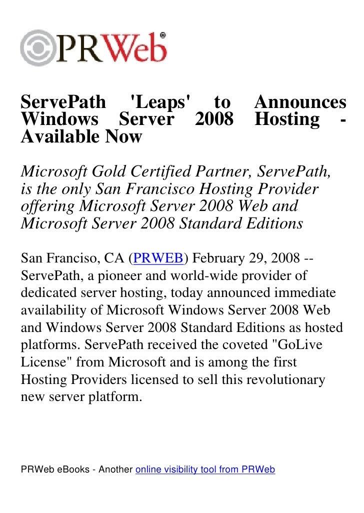 ServePath 'Leaps' to                               Announces Windows Server 2008                                Hosting - ...