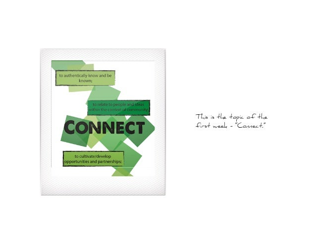 """This is the topic of thefirst week - """"Connect."""""""