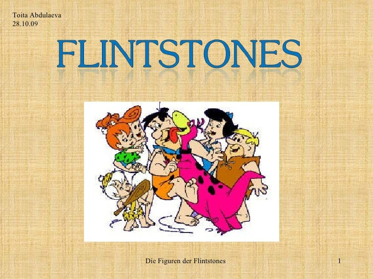 Die Figuren der Flintstones  Toita Abdulaeva 28.10.09