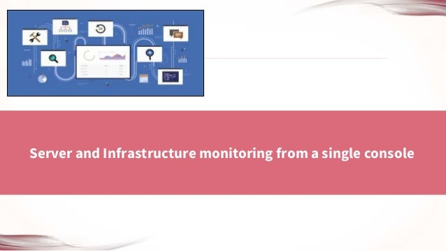 Server and Infrastructure monitoring from a single console
