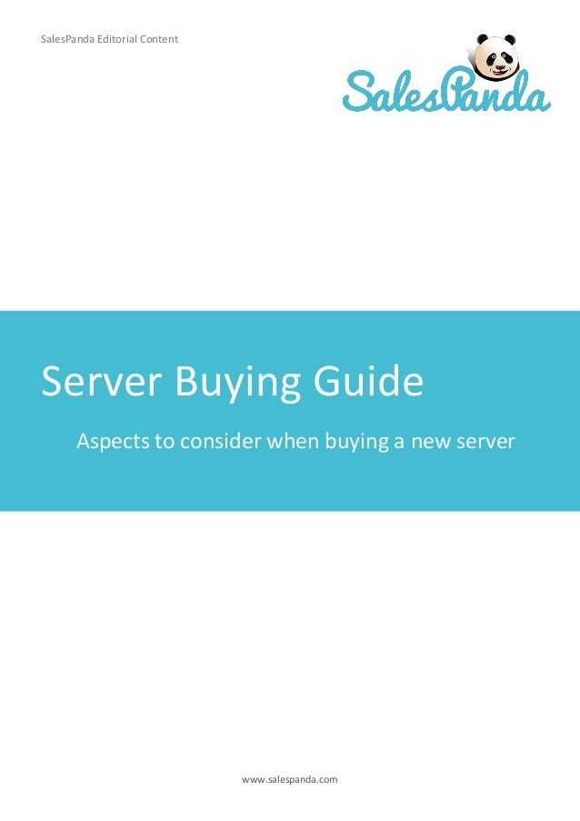 www.salespanda.com Server Buying Guide Aspects to consider when buying a new server SalesPanda Editorial Content