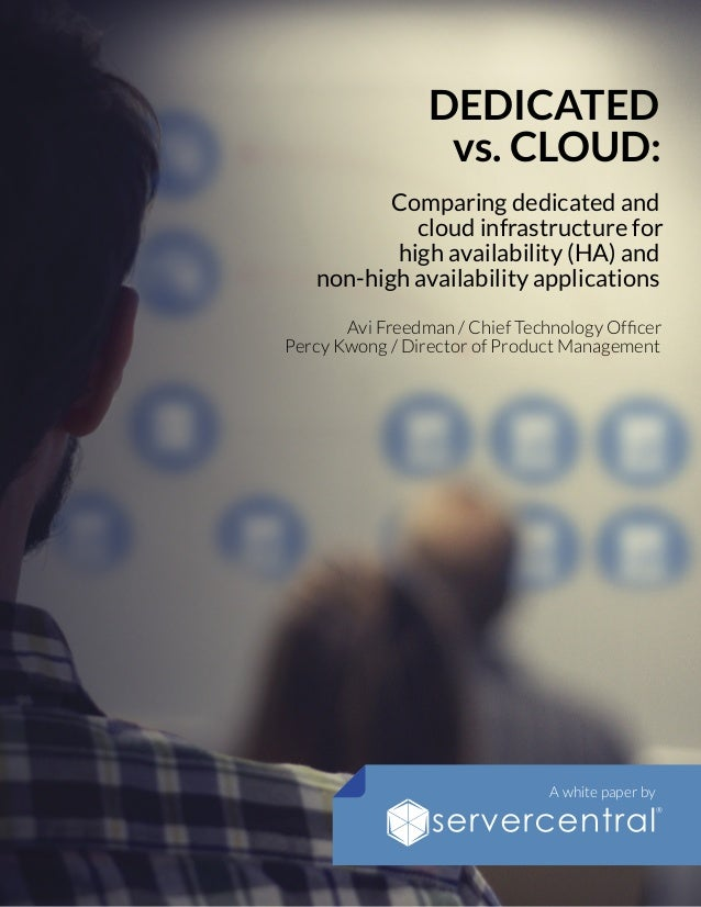 DEDICATED vs. CLOUD: Comparing dedicated and cloud infrastructure for high availability (HA) and non-high availability app...