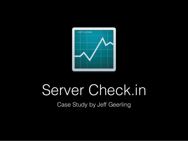 Server Check.in Case Study by Jeff Geerling