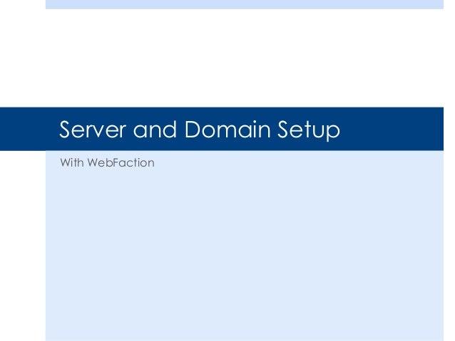 Server and Domain Setup With WebFaction