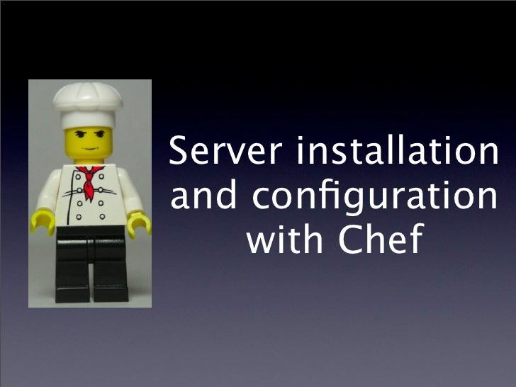 Server installation and configuration     with Chef