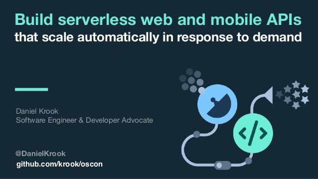 © 2017 IBM Corporation l Interconnect 2017 Build serverless web and mobile APIs that scale automatically in response to de...