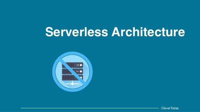 CleverToday Serverless Architecture