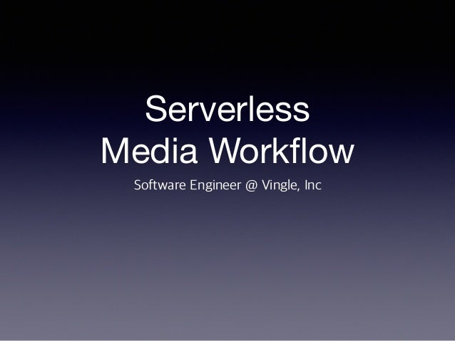 Serverless  Media Workflow