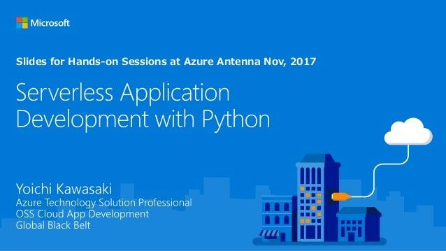 Slides for Hands-on Sessions at Azure Antenna Nov, 2017