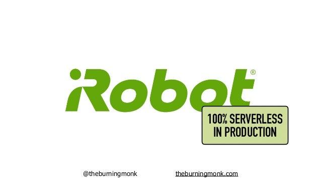 @theburningmonk theburningmonk.com Cheaper (don't pay for idle servers)