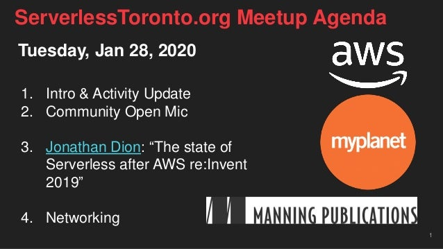 """Tuesday, Jan 28, 2020 1. Intro & Activity Update 2. Community Open Mic 3. Jonathan Dion: """"The state of Serverless after AW..."""