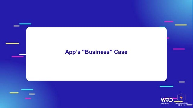 "Serverless CPH 15-04-18 App's ""Business"" Case"