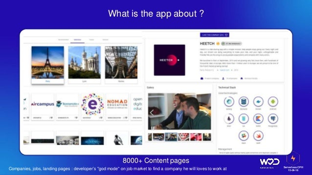"""Serverless CPH 15-04-18 What is the app about ? 8000+ Content pages Companies, jobs, landing pages : developer's """"god mode..."""