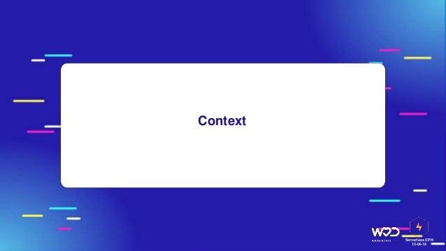Serverless CPH 15-04-18 Context