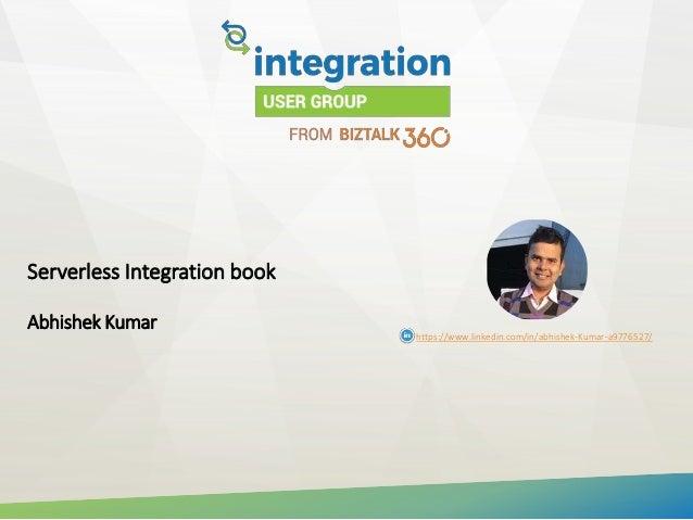 Serverless Integration book Abhishek Kumar https://www.linkedin.com/in/abhishek-Kumar-a9776527/