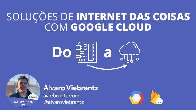 Soluções de IoT usando Google Cloud e Firebase