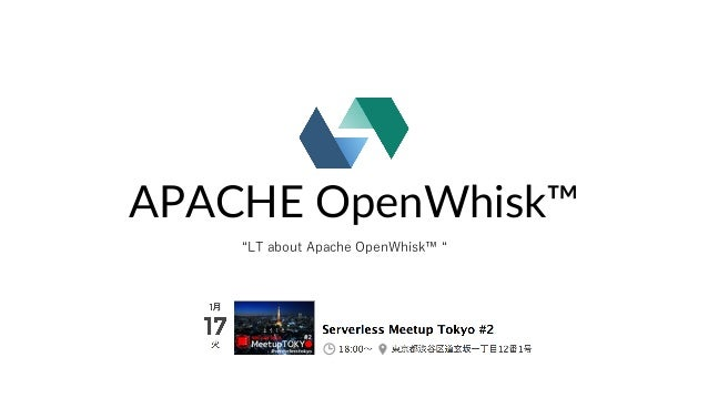 """APACHE OpenWhisk™ """"LT about Apache OpenWhisk™ """""""