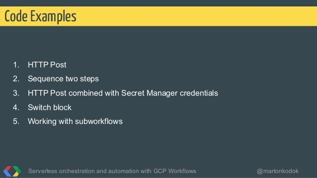 1. HTTP Post 2. Sequence two steps 3. HTTP Post combined with Secret Manager credentials 4. Switch block 5. Working with s...