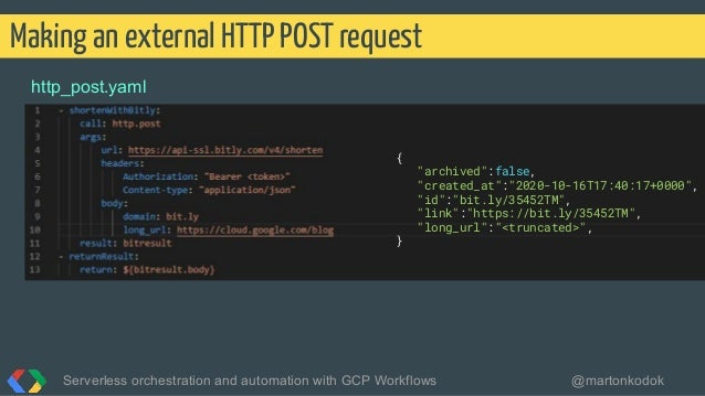 http_post.yaml Making an external HTTP POST request Serverless orchestration and automation with GCP Workflows @martonkodo...