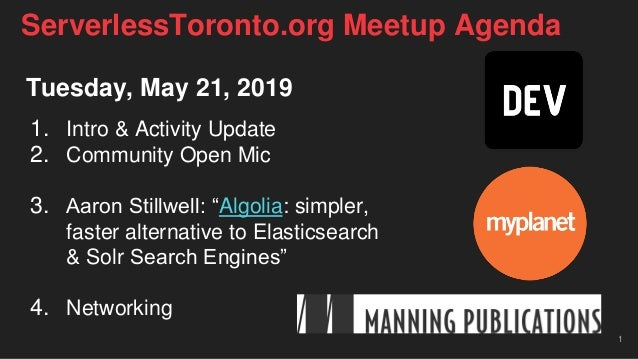 "Tuesday, May 21, 2019 1. Intro & Activity Update 2. Community Open Mic 3. Aaron Stillwell: ""Algolia: simpler, faster alter..."
