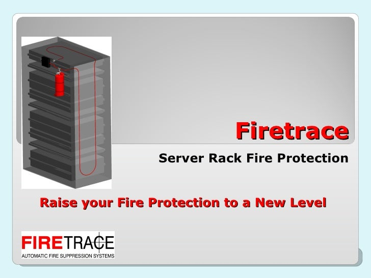 Server Rack Fire Protection Raise your Fire Protection to a New Level  Firetrace