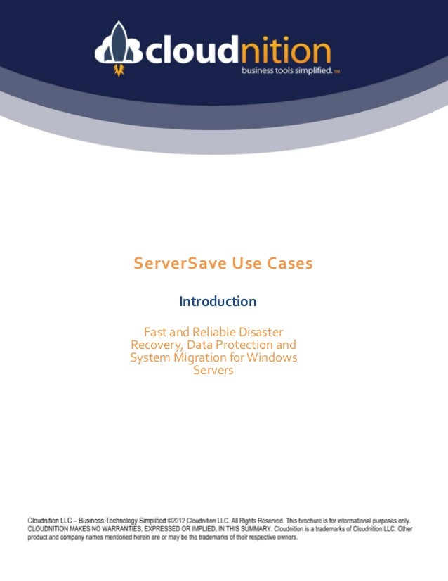 ServerSave Use Cases        Introduction  Fast and Reliable DisasterRecovery, Data Protection andSystem Migration for Wind...