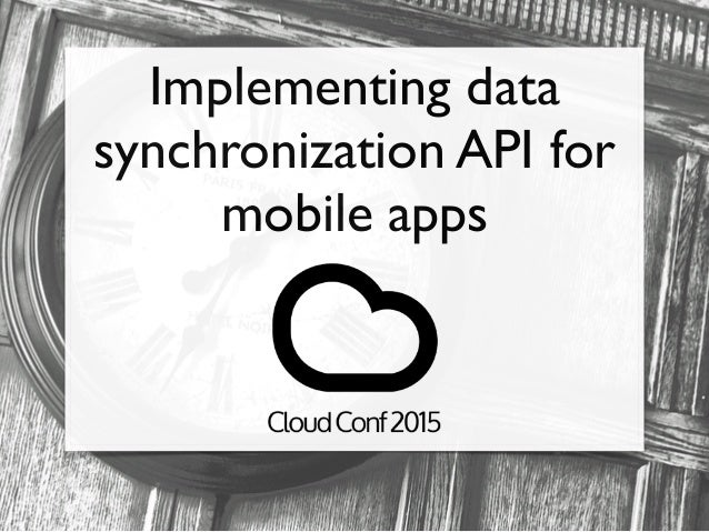 Implementing data synchronization API for mobile apps