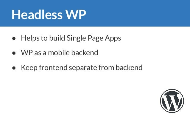 WP REST API WPGraphQL ● Part of WP core Part of a plugin ● Multiple endpoints ● Multiple fetch requests ● Unwanted fields ●...