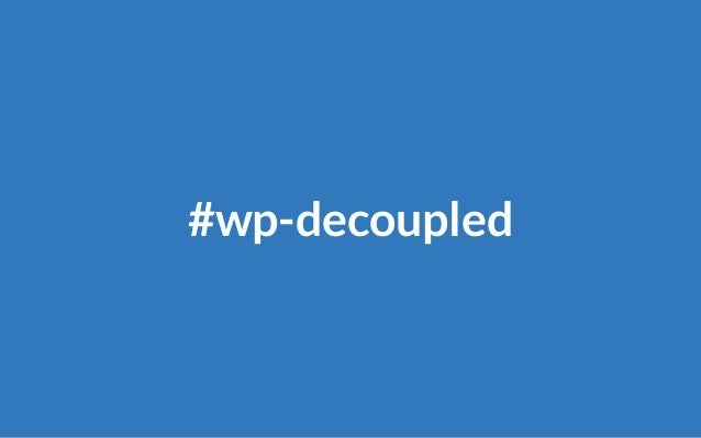 WP Decoupled features ● WPGraphQL at the backend ● Offline support ● Products from WooCommerce ● Cart/Checkout ● Serverless...