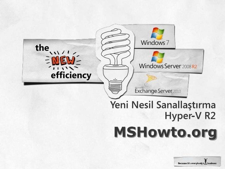 Yeni Nesil SanallaştırmaHyper-V R2<br />MSHowto.org<br />