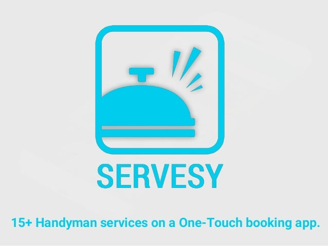 15+ Handyman services on a One-Touch booking app.