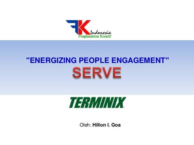 """""""ENERGIZING PEOPLE ENGAGEMENT""""  Oleh: Hillon I. Goa"""
