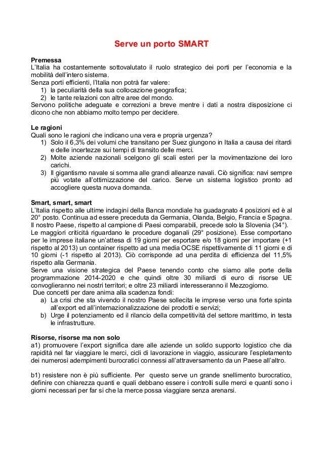 Serve un porto SMART Premessa L'Italia ha costantemente sottovalutato il ruolo strategico dei porti per l'economia e la mo...