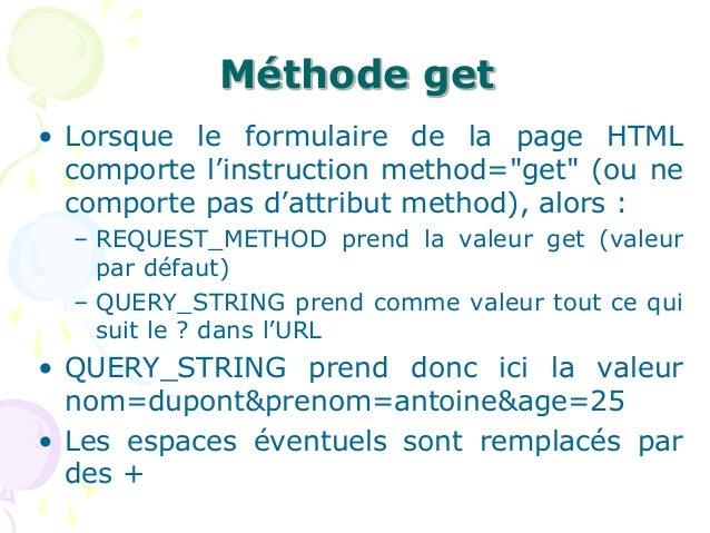 """Méthode get • Lorsque le formulaire de la page HTML comporte l'instruction method=""""get"""" (ou ne comporte pas d'attribut met..."""