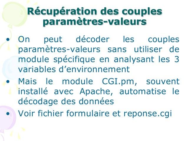 Récupération des couples paramètres-valeurs • On peut décoder les couples paramètres-valeurs sans utiliser de module spéci...