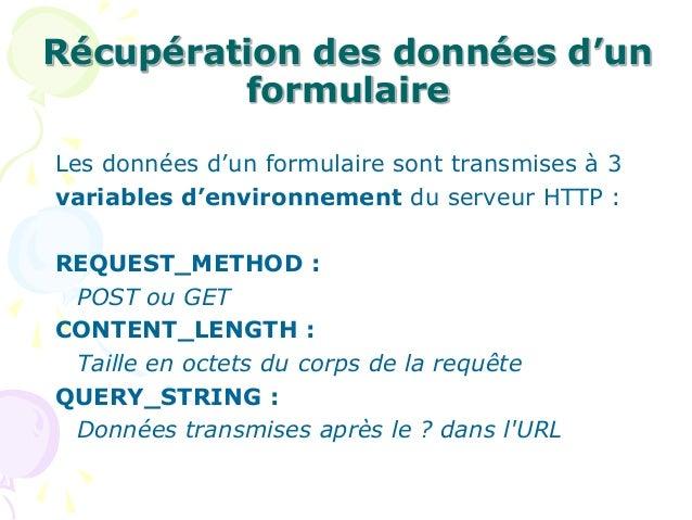 Récupération des données d'un formulaire Les données d'un formulaire sont transmises à 3 variables d'environnement du serv...