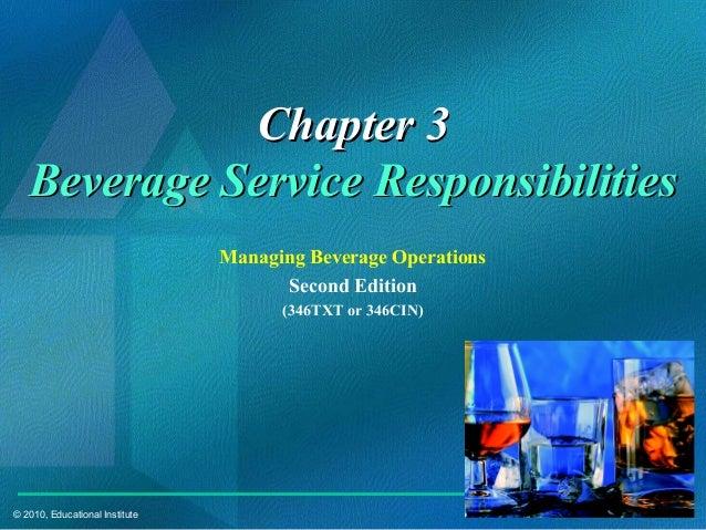 © 2010, Educational Institute Chapter 3Chapter 3 Beverage Service ResponsibilitiesBeverage Service Responsibilities Managi...