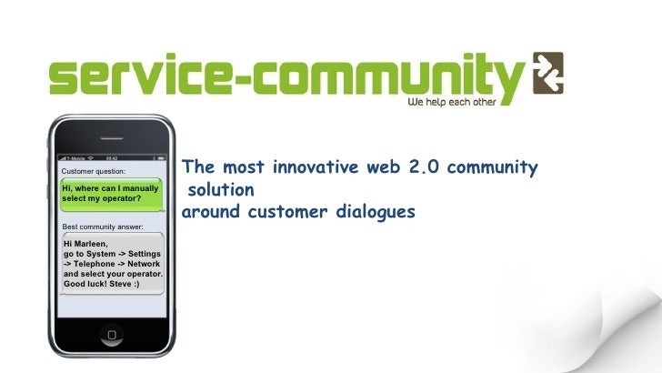 The most innovative web 2.0 community solution around customer dialogues Hi Marleen, go to System -> Settings -> Telephone...