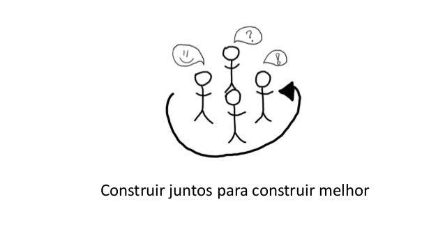 Construir juntos para construir melhor