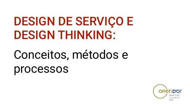 DESIGN DE SERVIÇO E DESIGN THINKING: Conceitos, métodos e processos