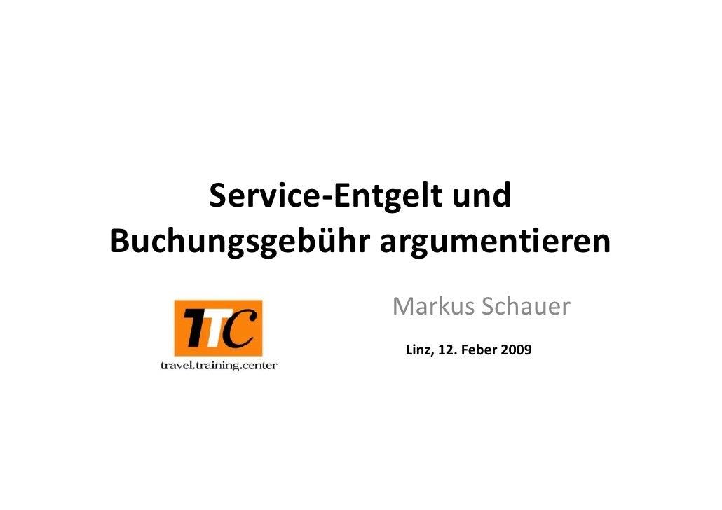 Service‐Entgeltund      Service‐Entgelt und Buchungsgebührargumentieren       gg         g                MarkusSchaue...