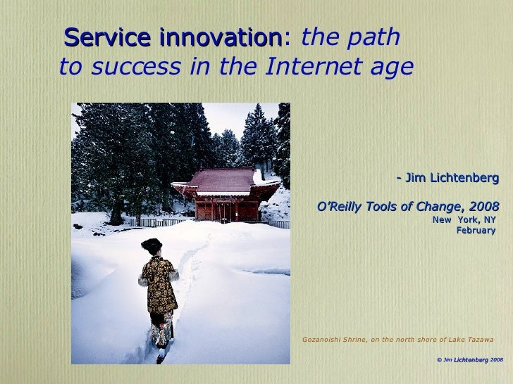 Service innovation :  the path  to success in the Internet age - Jim Lichtenberg O'Reilly Tools of Change ,  2008 New  Yor...
