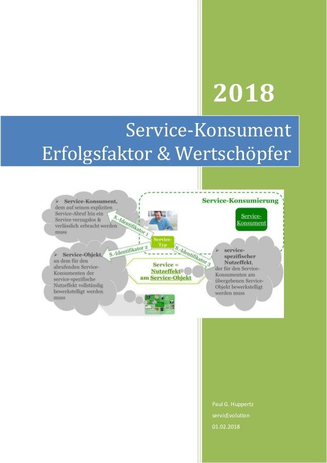 2018 Paul G. Huppertz servicEvolution 01.02.2018 Service-Konsument Erfolgsfaktor & Wertschöpfer