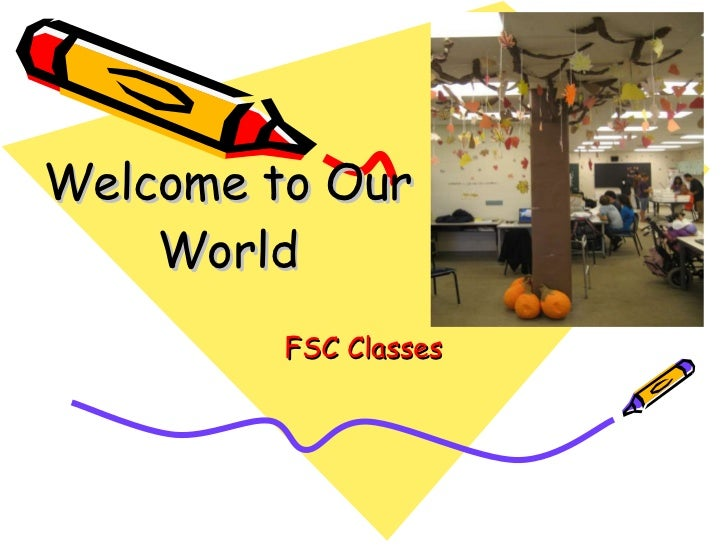 Welcome to Our World FSC Classes