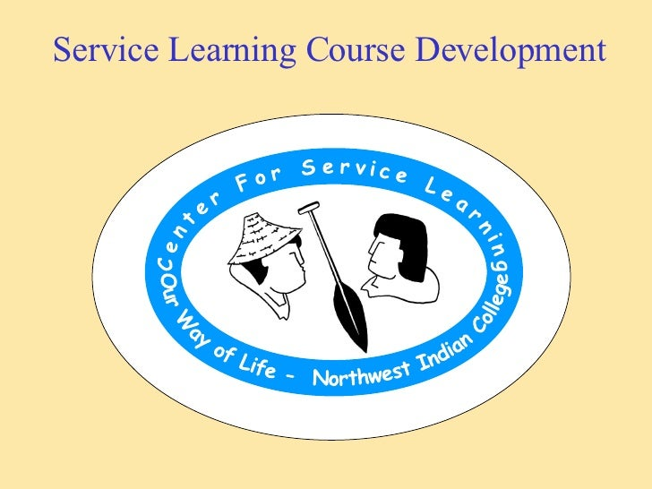 Service Learning Course Development Center For Service Learning Our Way of Life -  Northwest Indian College