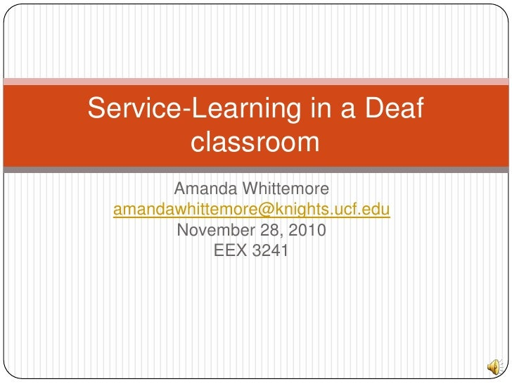 Amanda Whittemore<br />amandawhittemore@knights.ucf.edu<br />November 28, 2010<br />EEX 3241<br />Service-Learning in a De...