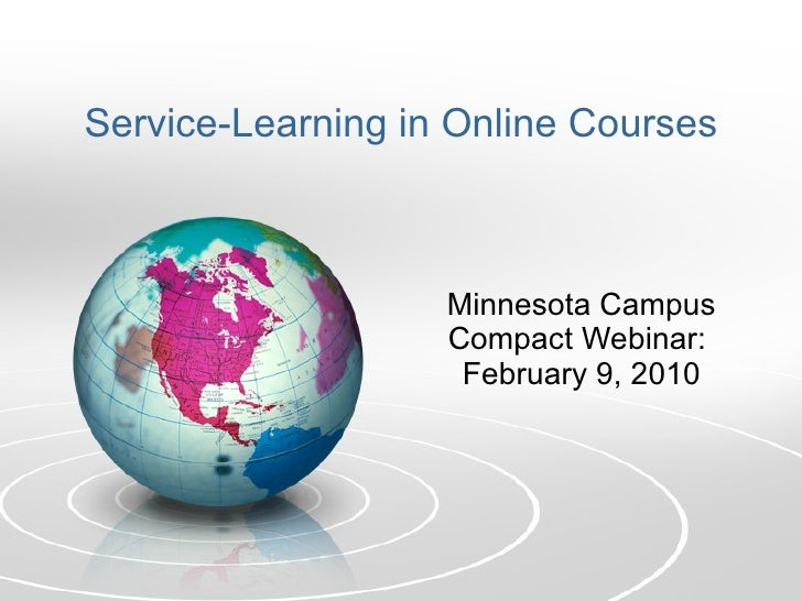 Service-Learning in Online Courses Minnesota Campus Compact Webinar:  February 9, 2010