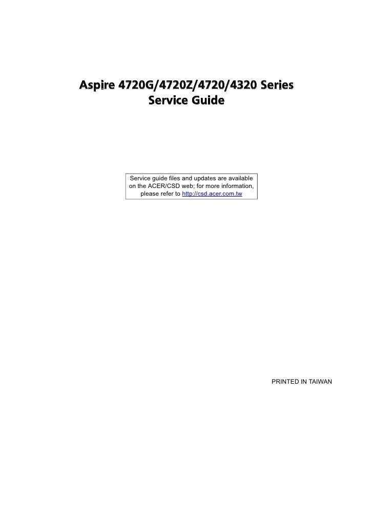 Aspire 4720G/4720Z/4720/4320 Series           Service Guide        Service guide files and updates are available        on...